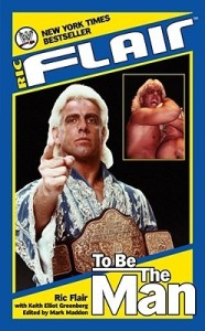 "Ric Flair's ""To Be The Man""."