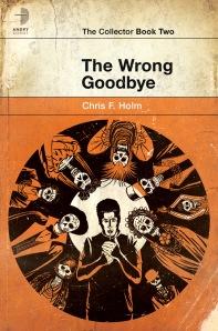 Chris F. Holm's The Wrong Goodbye