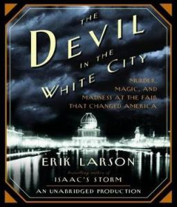 Erik Larson's Devil In The White City