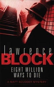 Lawrence Block's Eight Million Ways To Die