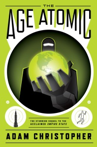 Adam Christopher's The Age Atomic