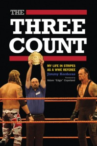 Three Count: My Life in Stripes as a WWE Referee.
