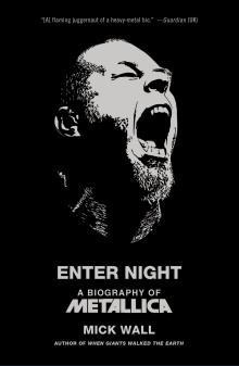 Enter Night: A Biography of Metallica.