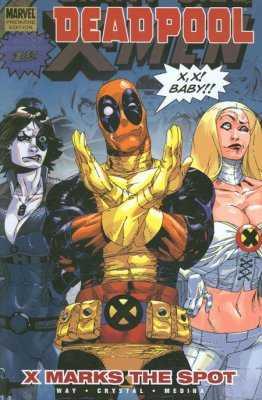 Deadpool: X Marks The Spot (1/2)
