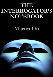 The Interrogator's Notebook.