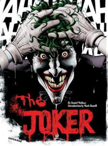 The Joker: A Visual History of the Clown Prince of Crime.