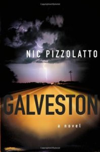 Galveston by Nick Pizzolatto