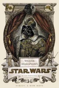 William Shakespeare's Star Wars: Verily, A New Hope.