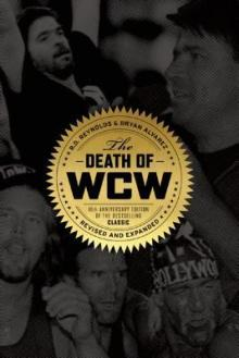 The Death of WCW by Bryan Alvarez and R.D. Reynolds