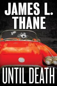 Until Death by James L. Thane
