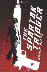 Bryce Allen's The Spartak Trigger