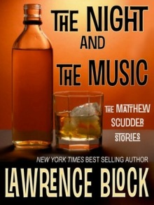 The Night & The Music by Lawrence Block