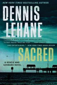 Sacred by Dennis Lehane