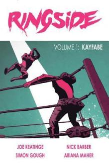 Ringside Vol. 1 - Kayfabe