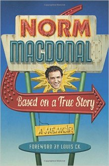 Based on a True Story by Norm MacDonald