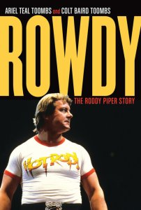 Rowdy: The Roddy Piper Story.