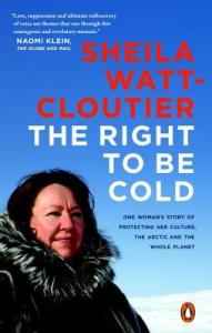 The Right to be Cold by Sheila Watt-Cloutier
