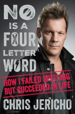 No is a Four Letter Word by Chris Jericho