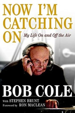 Now I'm Catching On by Bob Cole (with Stephen Brunt).